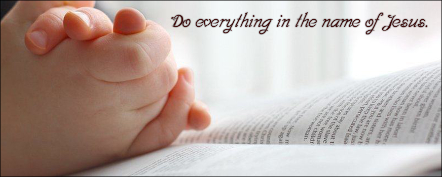 Do everything in the name of Jesus